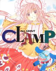 ALL ABOUT CLAMP: ���ߥå�&���˥�: