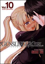 GUNSLINGER GIRL(10)with Libretto!
